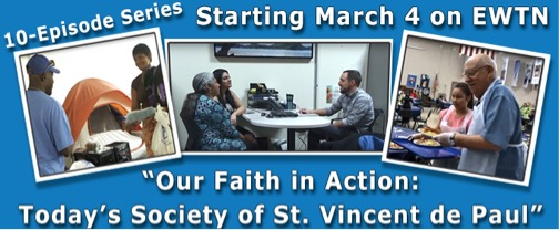 "EWTN ""Our Faith in Action: Today's Society of St. Vincent de Paul"""
